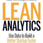 "[Book] ""Lean Analytics: Use Data to Build a Better Startup Faster"""