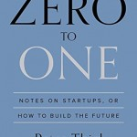 "[Book] ""Zero to One: Notes on Start Ups, or How to Build the Future"""